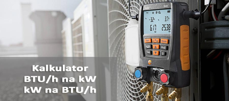 Kalkulator BTU/h na kW, kW na BTU/h