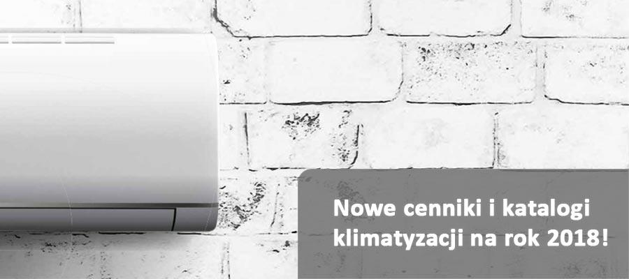 Nowe cenniki i katalogi klimatyzacji 2018